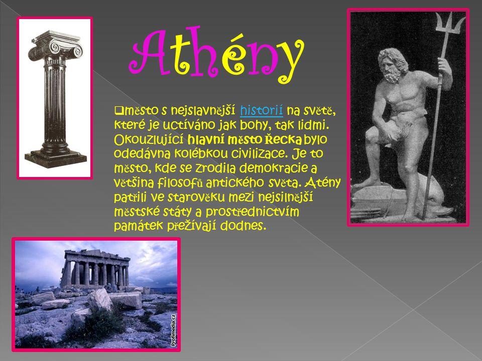  Co v Athénách m ů žeme navštívit.