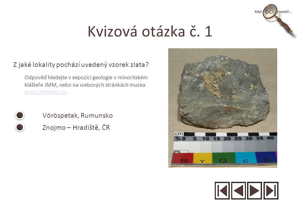 Kvizová otázka č. 1 Z jaké lokality pochází uvedený vzorek zlata.