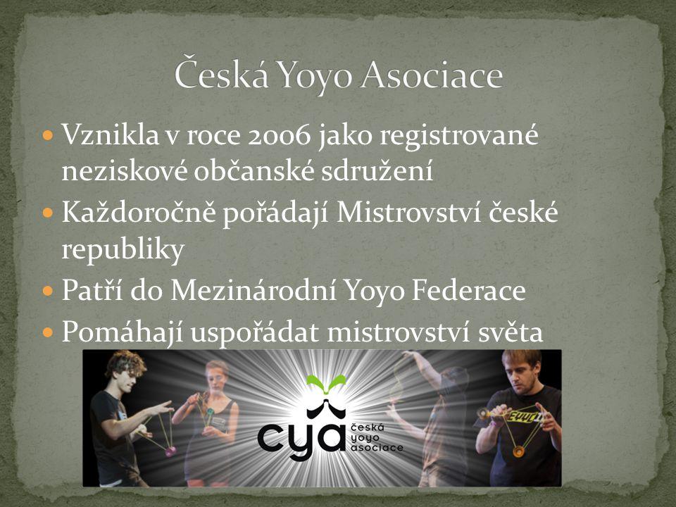 Vznikla v roce 2006 jako registrované neziskové občanské sdružení Každoročně pořádají Mistrovství české republiky Patří do Mezinárodní Yoyo Federace Pomáhají uspořádat mistrovství světa