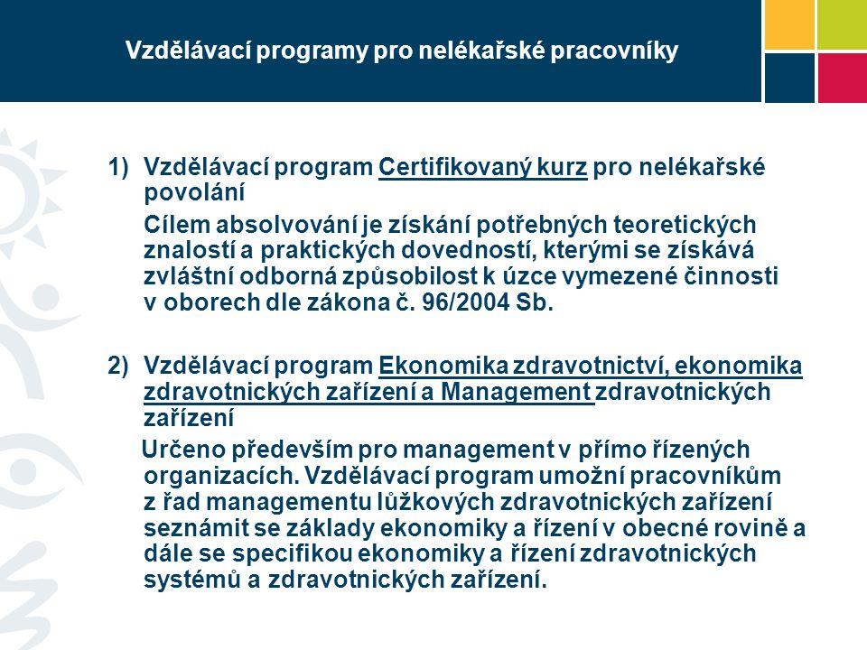 Vzdělávací programy pro nelékařské pracovníky  Vzdělávací program Certifikovaný kurz pro nelékařské povolání Cílem absolvování je získání potřebných