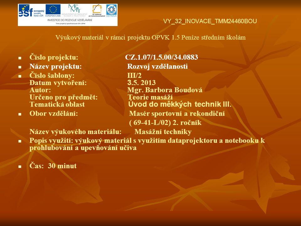 VY_32_INOVACE_TMM24460BOU Výukový materiál v rámci projektu OPVK 1.5 Peníze středním školám Číslo projektu: CZ.1.07/1.5.00/34.0883 Název projektu: Roz