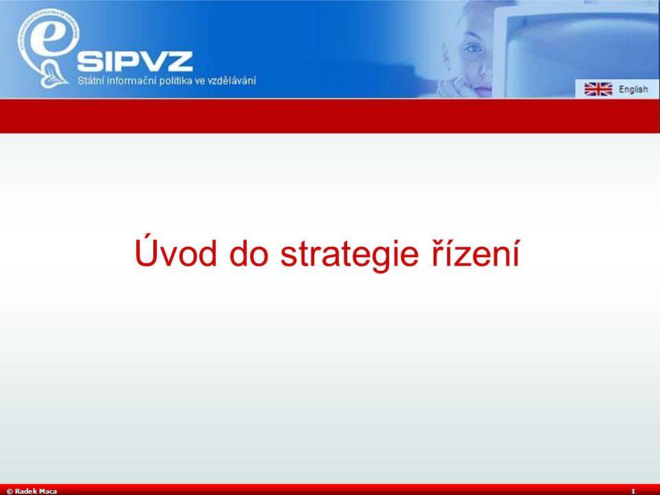 © Radek Maca1 Úvod do strategie řízení