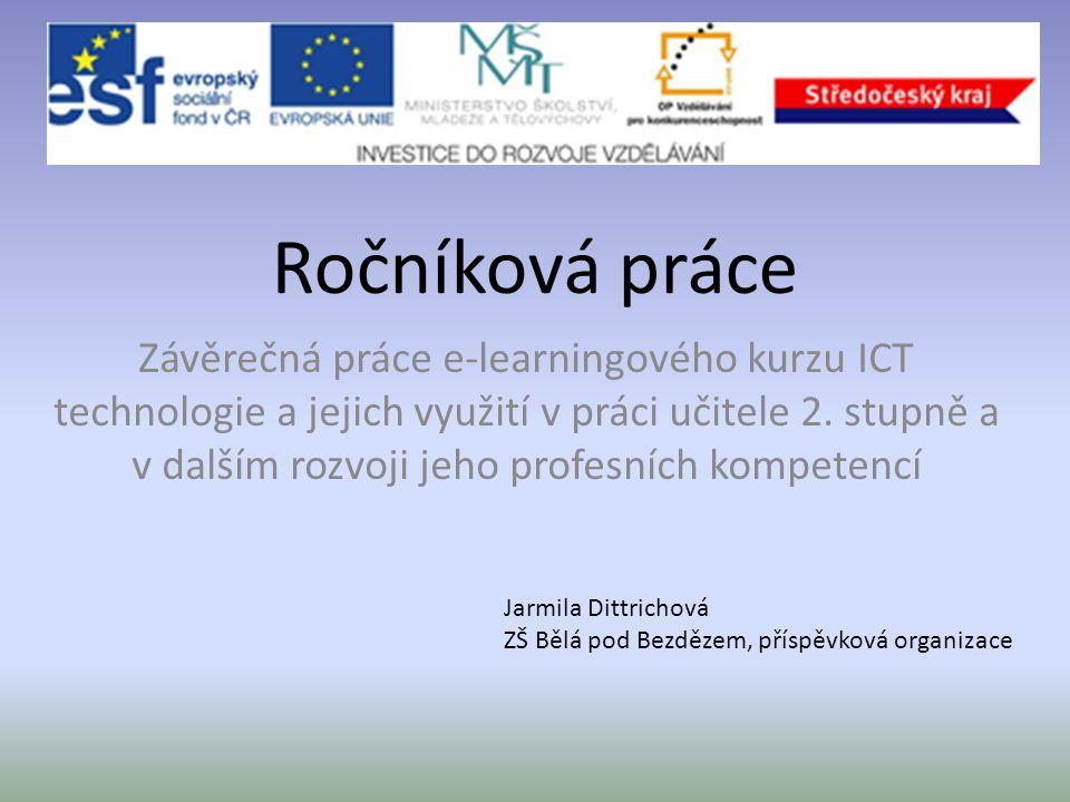 Ročníková práce Závěrečná práce e-learningového kurzu ICT technologie a jejich využití v práci učitele 2.