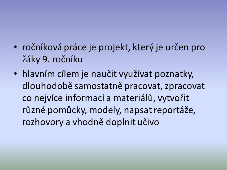 ročníková práce je projekt, který je určen pro žáky 9.