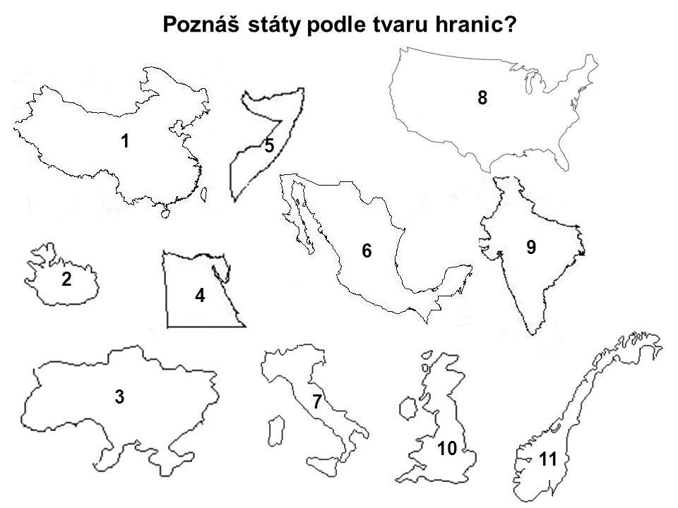 Poznáš státy podle tvaru hranic? 1 2 3 4 5 6 7 8 9 10 11