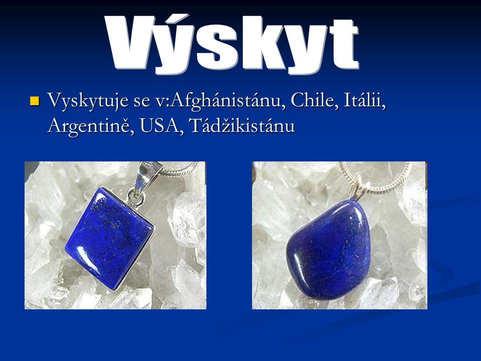 Vyskytuje se v:Afghánistánu, Chile, Itálii, Argentině, USA, Tádžikistánu Vyskytuje se v:Afghánistánu, Chile, Itálii, Argentině, USA, Tádžikistánu
