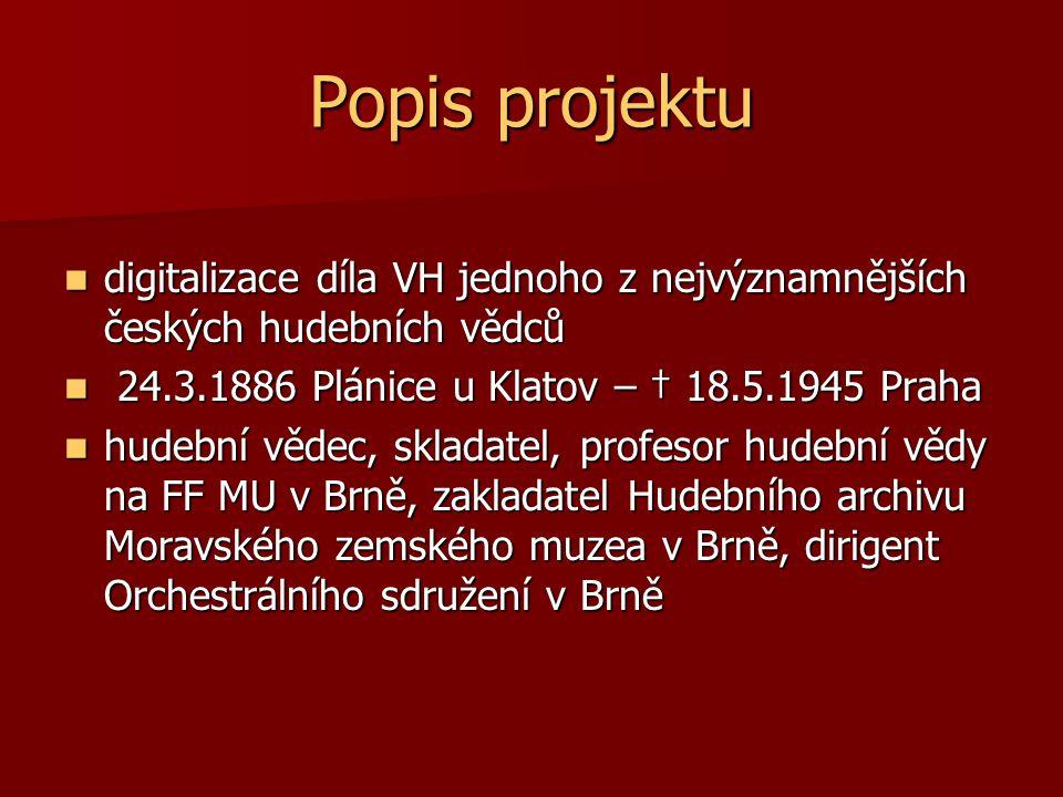 1921 se habilitoval na brněnské univerzitě a položil zde základy brněnské muzikologické školy 1921 se habilitoval na brněnské univerzitě a položil zde základy brněnské muzikologické školy V letech 1924-28 vydával v Brně časopis Hudební rozhledy.