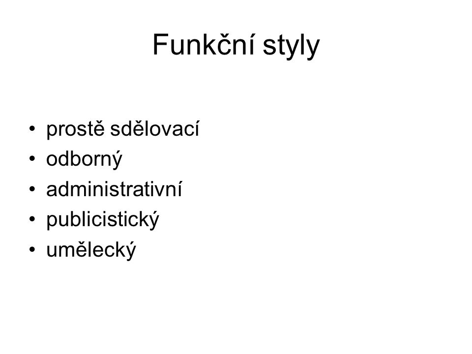 Který funkční styl je nejméně pestrý? Administrativní styl