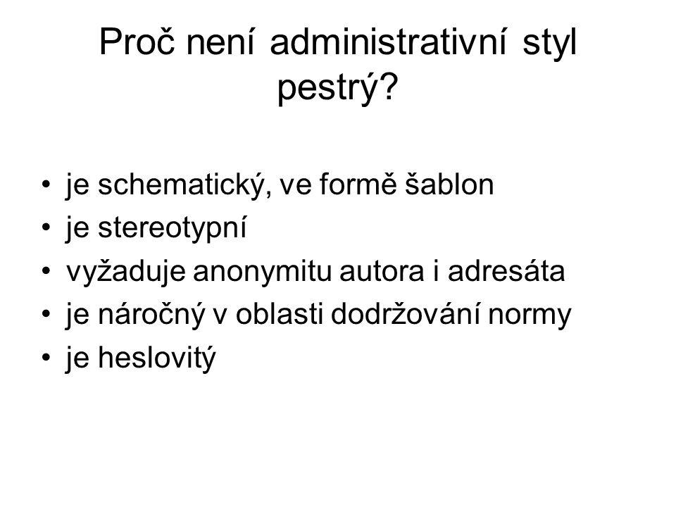 Proč není administrativní styl pestrý.