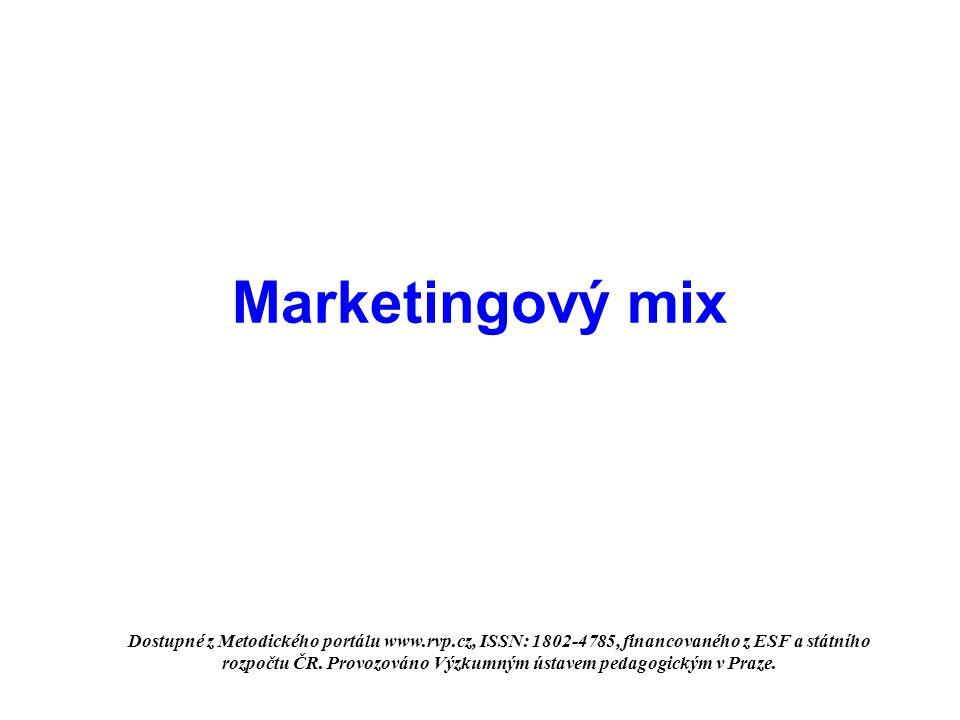 Marketingový mix Dostupné z Metodického portálu www.rvp.cz, ISSN: 1802-4785, financovaného z ESF a státního rozpočtu ČR. Provozováno Výzkumným ústavem