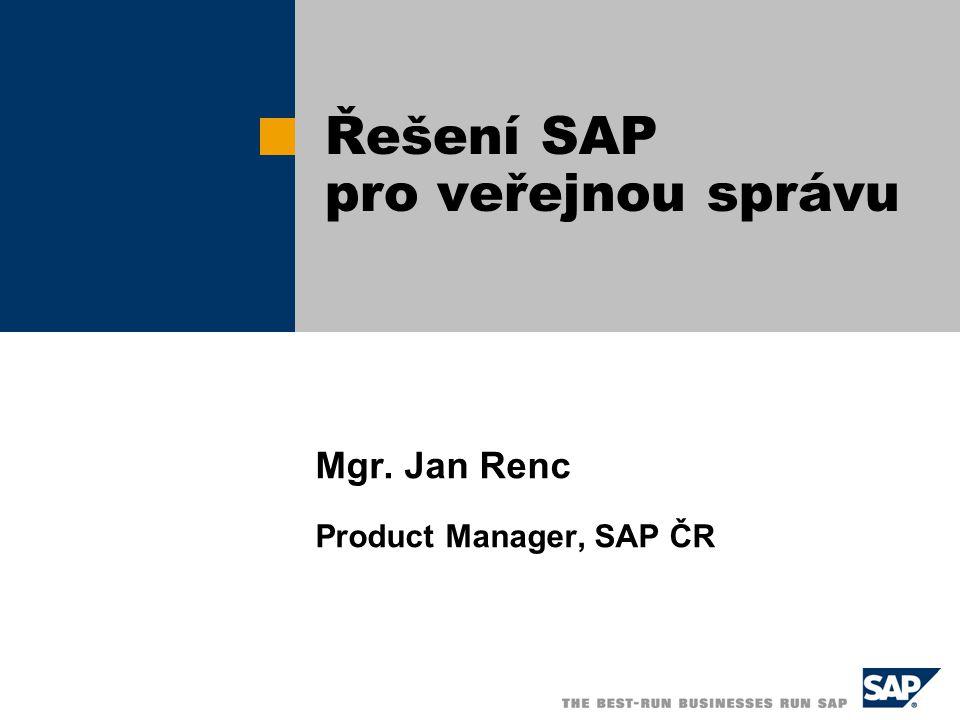 Mgr. Jan Renc Product Manager, SAP ČR Řešení SAP pro veřejnou správu