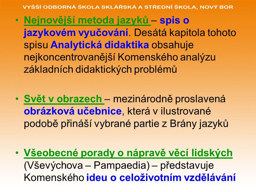 Nejnovější metoda jazyků – spis o jazykovém vyučování. Desátá kapitola tohoto spisu Analytická didaktika obsahuje nejkoncentrovanější Komenského analý