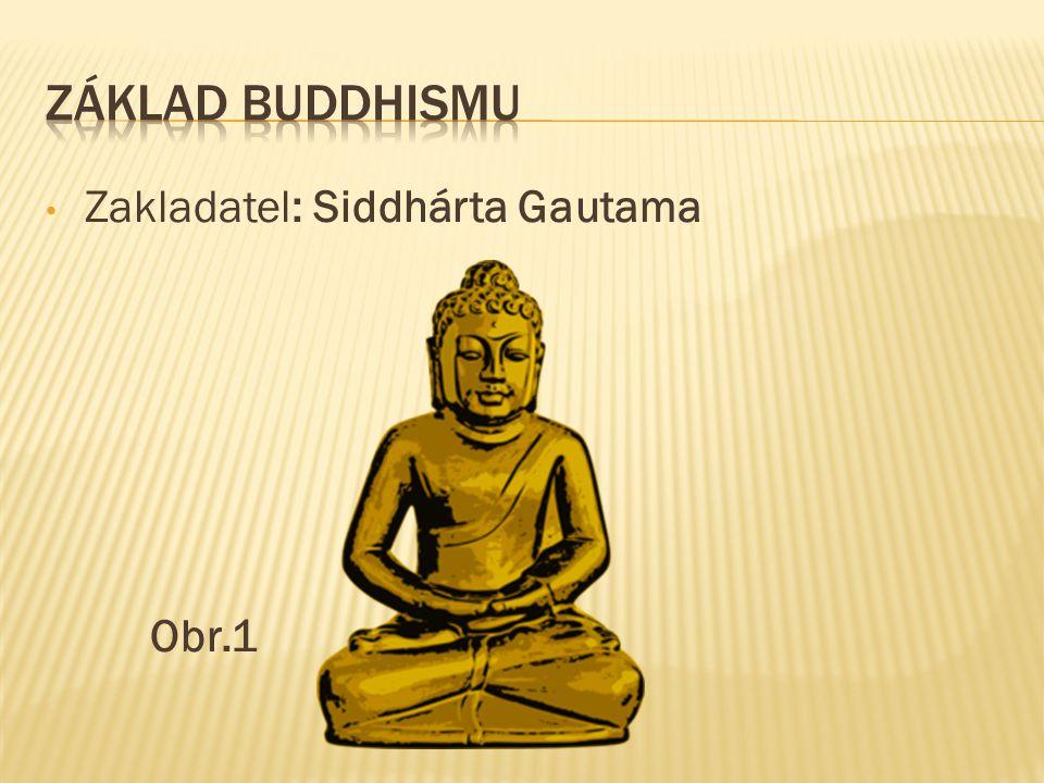 Zakladatel: Siddhárta Gautama Obr.1