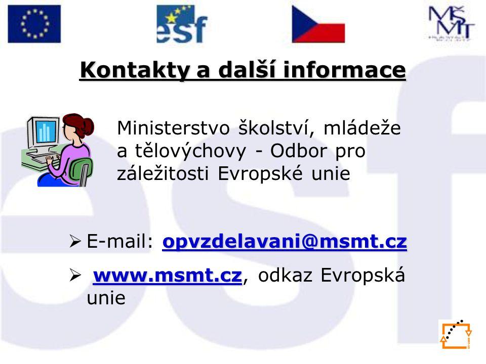 Kontakty a další informace Ministerstvo školství, mládeže a tělovýchovy - Odbor pro záležitosti Evropské unie opvzdelavani@msmt.cz opvzdelavani@msmt.c