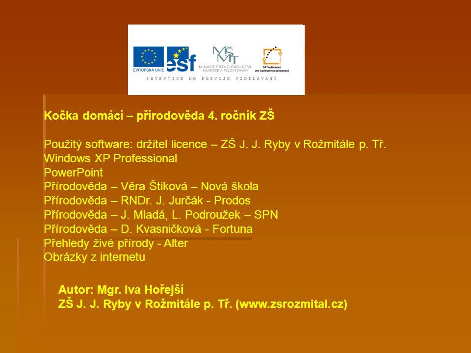 Kočka domácí – přírodověda 4.ročník ZŠ Použitý software: držitel licence – ZŠ J.