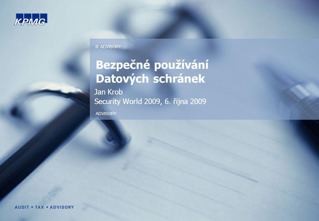 Bezpečné používání Datových schránek Jan Krob Security World 2009, 6.