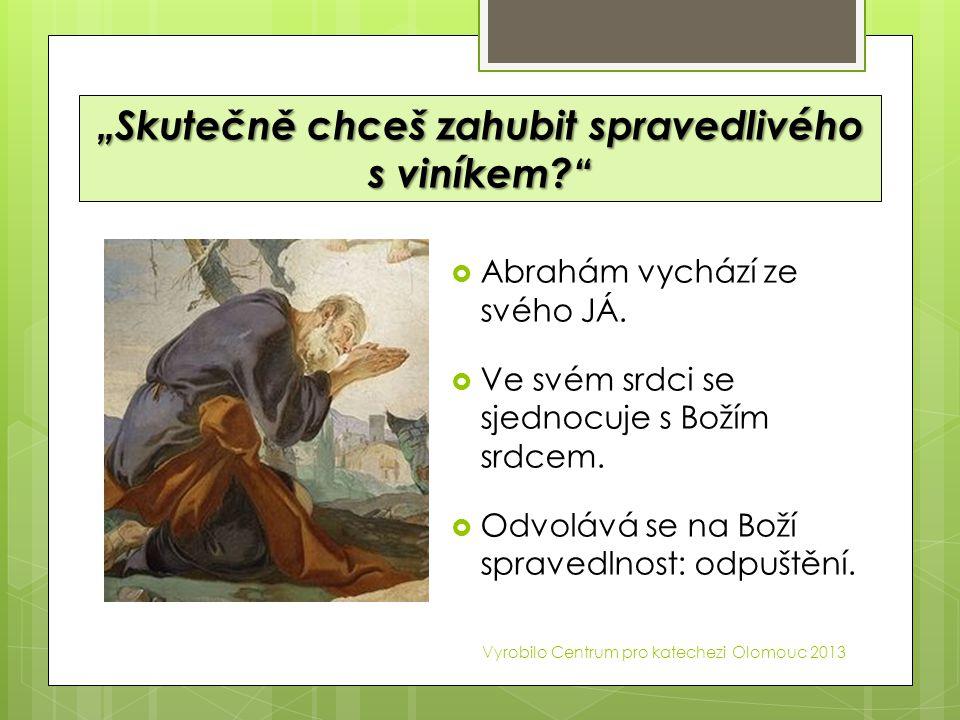 """""""Skutečně chceš zahubit spravedlivého s viníkem?""""  Abrahám vychází ze svého JÁ.  Ve svém srdci se sjednocuje s Božím srdcem.  Odvolává se na Boží s"""