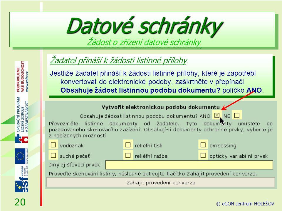 Žadatel přináší k žádosti listinné přílohy Jestliže žadatel přináší k žádosti listinné přílohy, které je zapotřebí konvertovat do elektronické podoby, zaškrtněte v přepínači Obsahuje žádost listinnou podobu dokumentu.