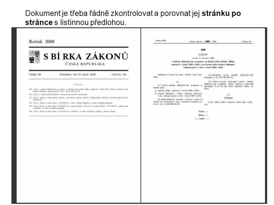 Dokument je třeba řádně zkontrolovat a porovnat jej stránku po stránce s listinnou předlohou.