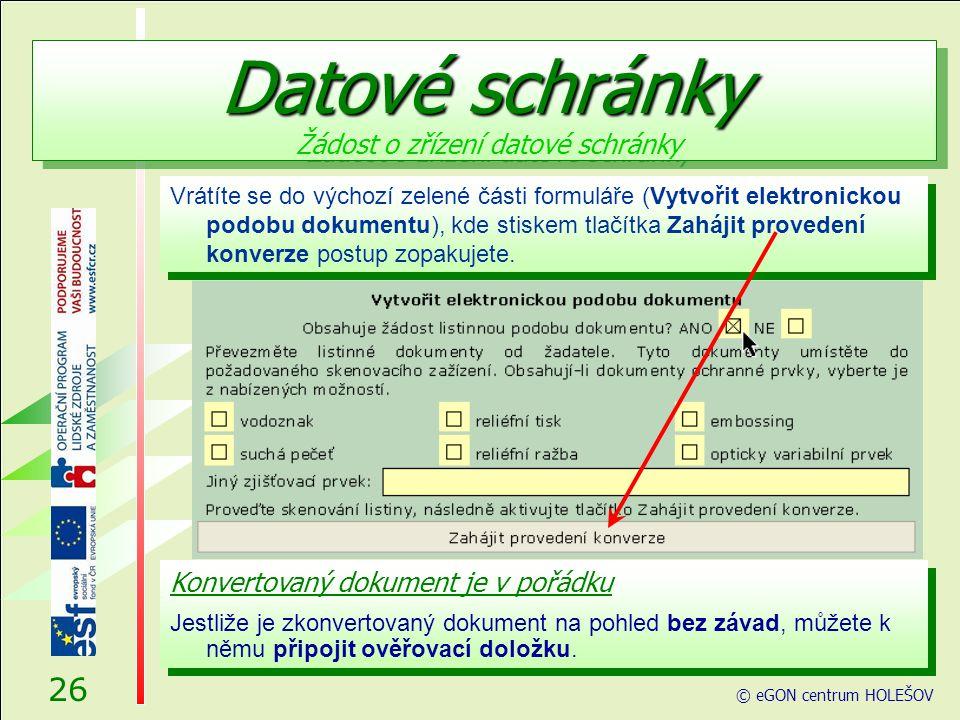 Vrátíte se do výchozí zelené části formuláře (Vytvořit elektronickou podobu dokumentu), kde stiskem tlačítka Zahájit provedení konverze postup zopakujete.