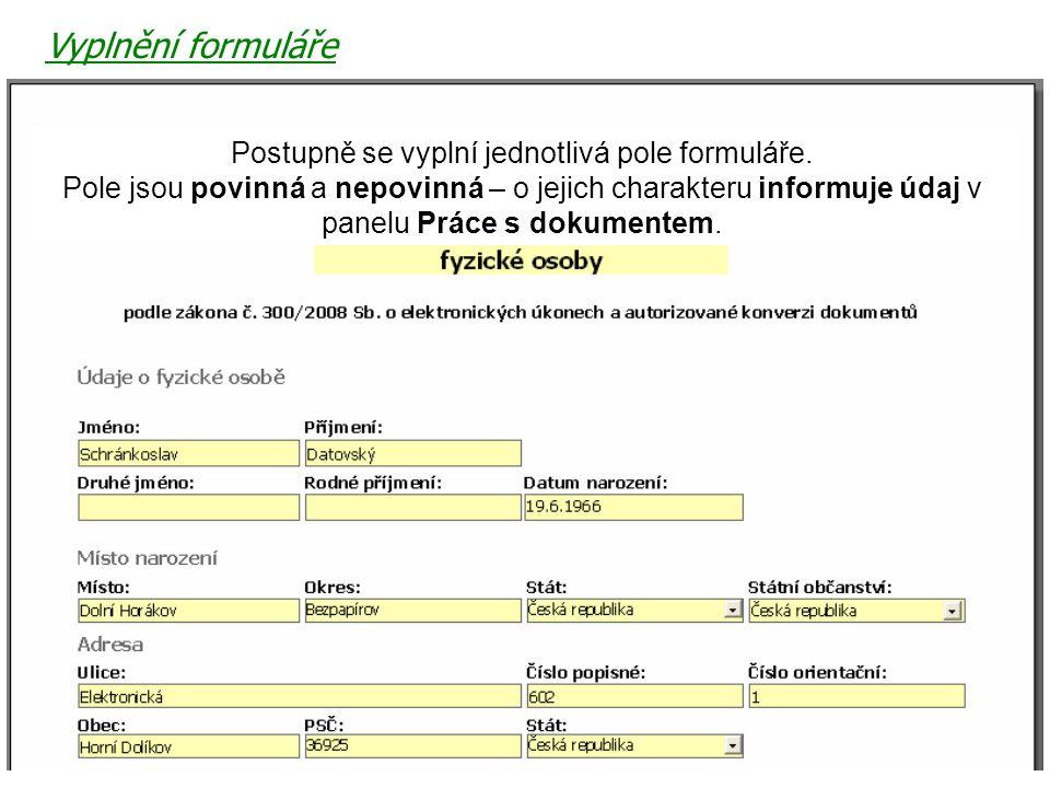 Vyplnění formuláře Postupně se vyplní jednotlivá pole formuláře.