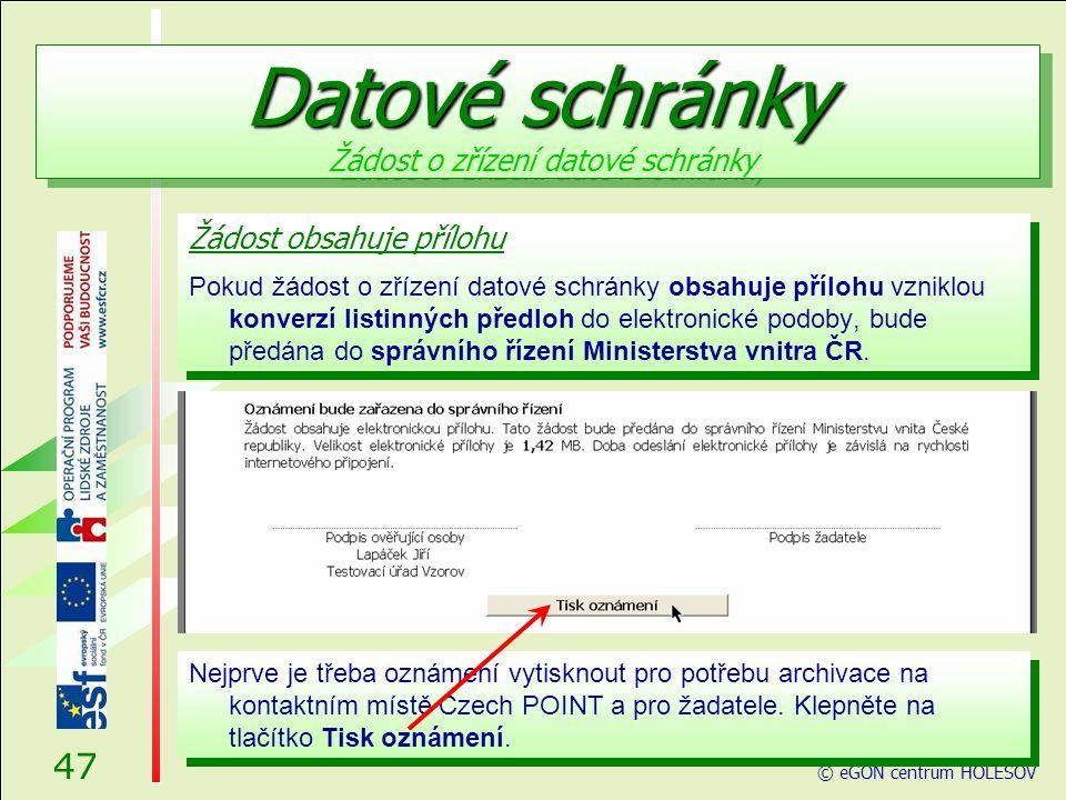 Žádost obsahuje přílohu Pokud žádost o zřízení datové schránky obsahuje přílohu vzniklou konverzí listinných předloh do elektronické podoby, bude předána do správního řízení Ministerstva vnitra ČR.