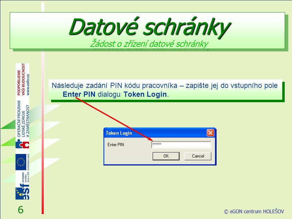 Datové schránky Datové schránky Žádost o zřízení datové schránky © eGON centrum HOLEŠOV 7 Pokud je vše v pořádku, otevře se stránka pro přihlášení do prostředí Czech POINT.