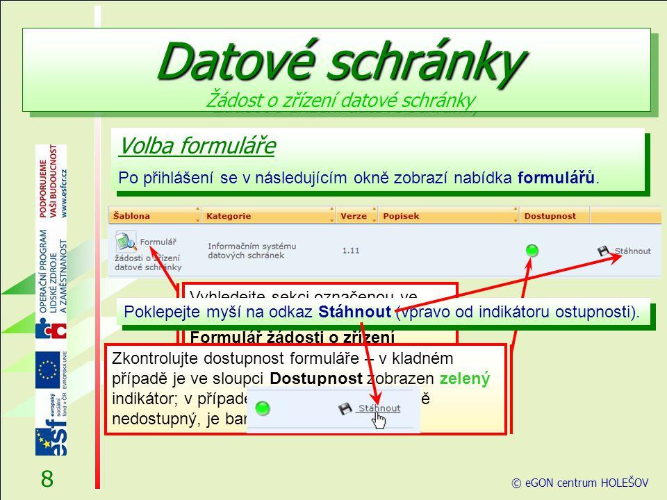 Volba formuláře Po přihlášení se v následujícím okně zobrazí nabídka formulářů.