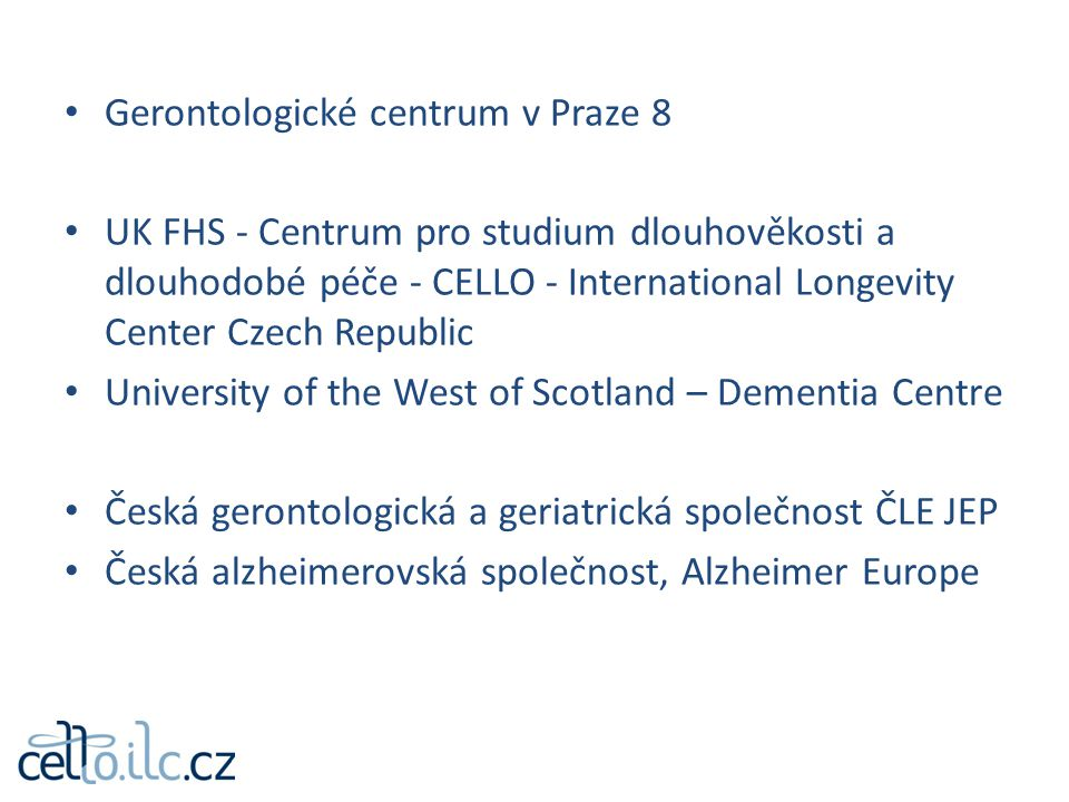 Gerontologické centrum v Praze 8 UK FHS - Centrum pro studium dlouhověkosti a dlouhodobé péče - CELLO - International Longevity Center Czech Republic