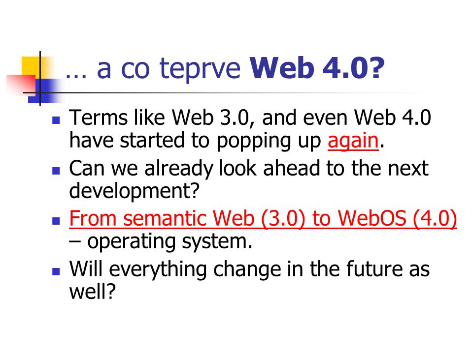 … a co teprve Web 4.0. Terms like Web 3.0, and even Web 4.0 have started to popping up again.
