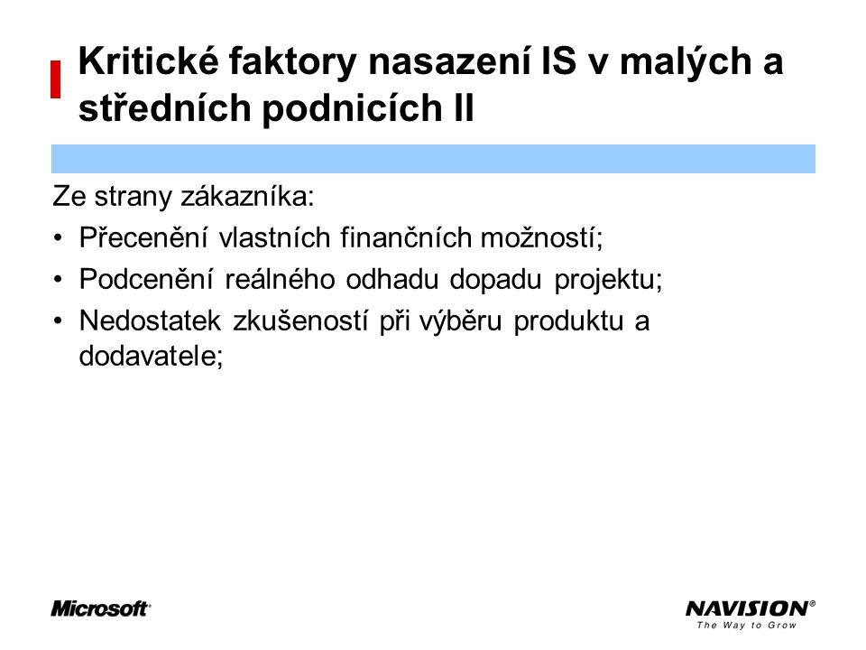 Kritické faktory nasazení IS v malých a středních podnicích II Ze strany zákazníka: Přecenění vlastních finančních možností; Podcenění reálného odhadu