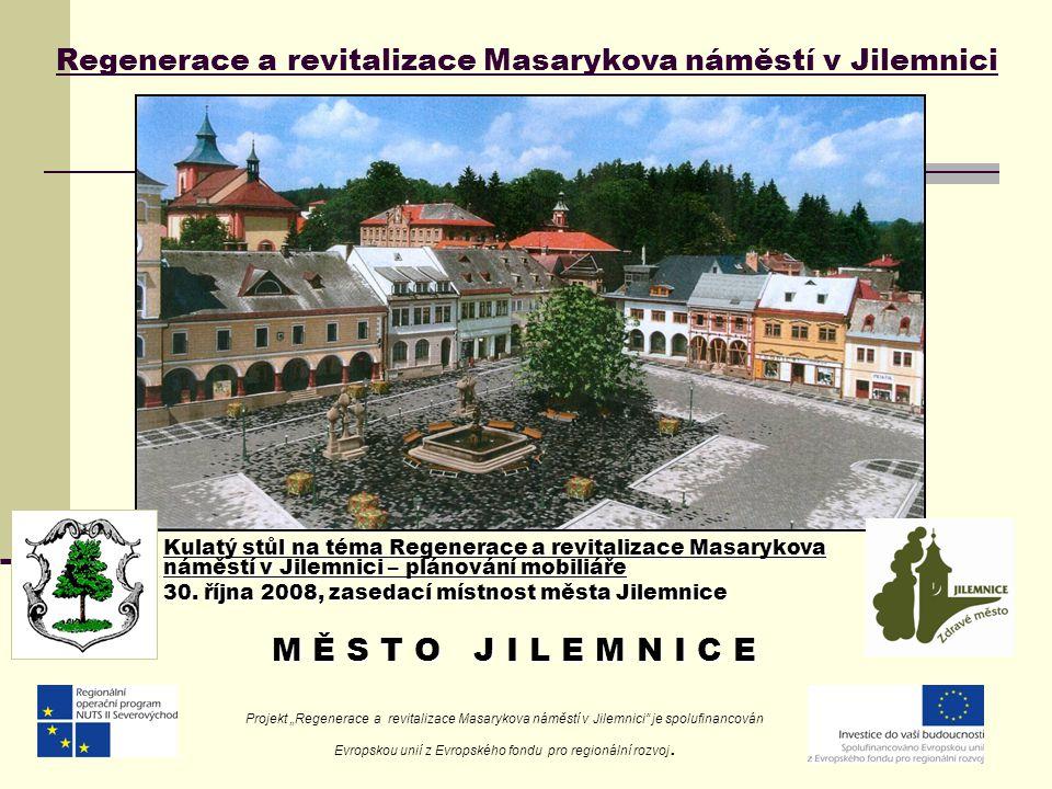 Regenerace a revitalizace Masarykova náměstí v Jilemnici Kulatý stůl na téma Regenerace a revitalizace Masarykova náměstí v Jilemnici – plánování mobiliáře 30.