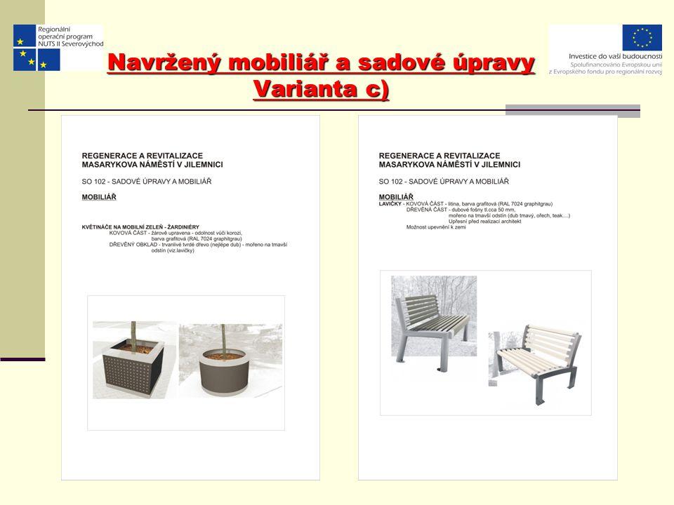 Navržený mobiliář a sadové úpravy Varianta c)
