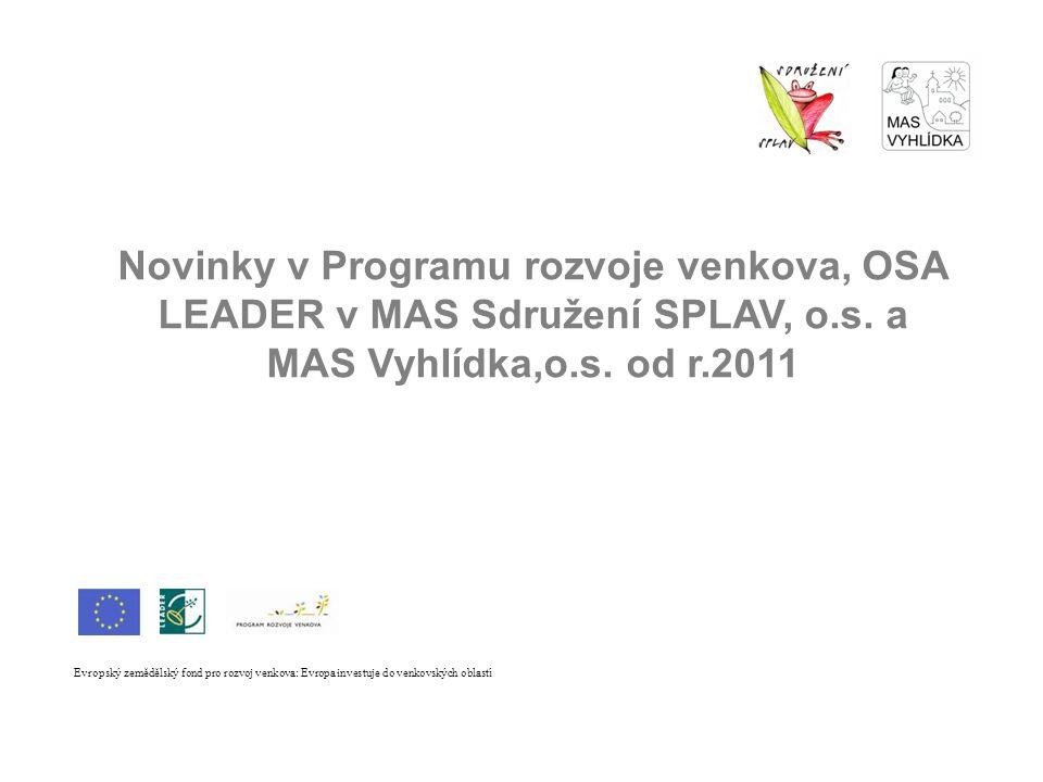 Novinky v Programu rozvoje venkova, OSA LEADER v MAS Sdružení SPLAV, o.s.