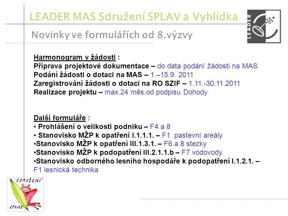 LEADER MAS Sdružení SPLAV a Vyhlídka Novinky ve formulářích od 8.výzvy Cíle Strategického plánu LEADER MAS Sdružení SPLAV 1.