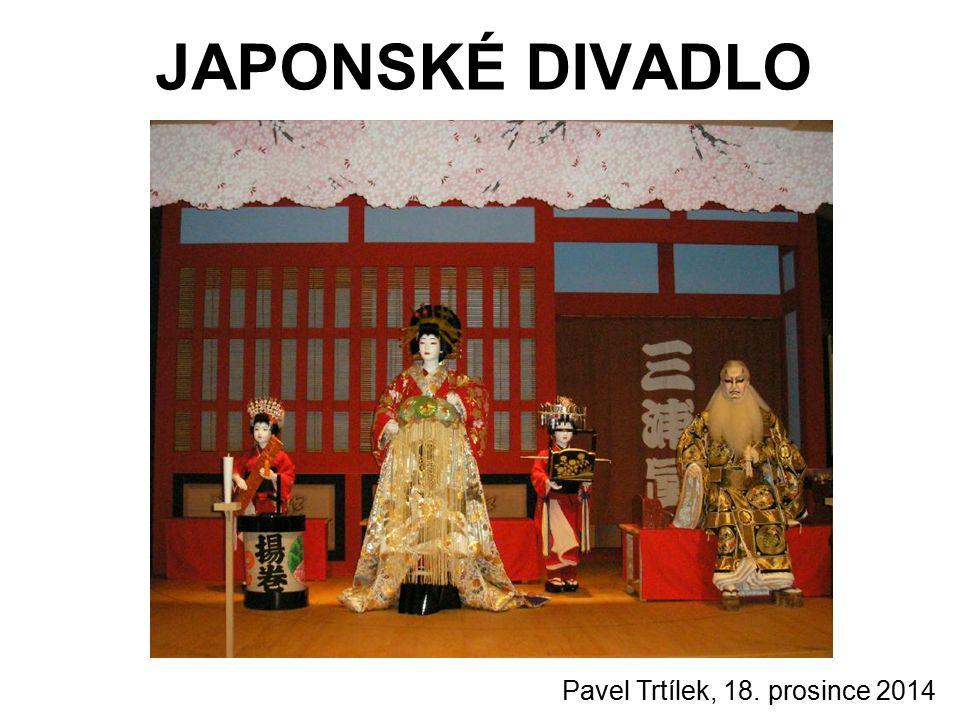 JAPONSKÉ DIVADLO Pavel Trtílek, 18. prosince 2014