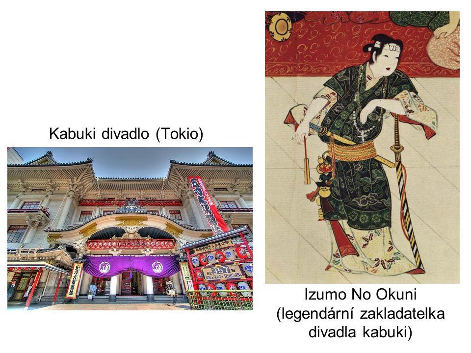 Izumo No Okuni (legendární zakladatelka divadla kabuki) Kabuki divadlo (Tokio)