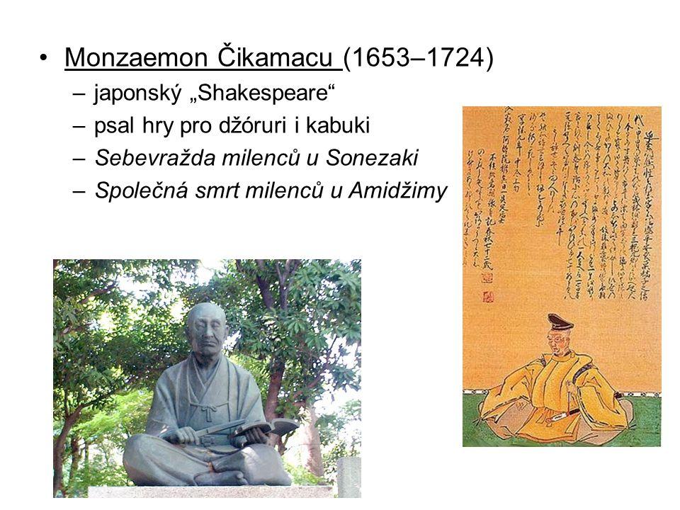 """Monzaemon Čikamacu (1653–1724) –japonský """"Shakespeare"""" –psal hry pro džóruri i kabuki –Sebevražda milenců u Sonezaki –Společná smrt milenců u Amidžimy"""
