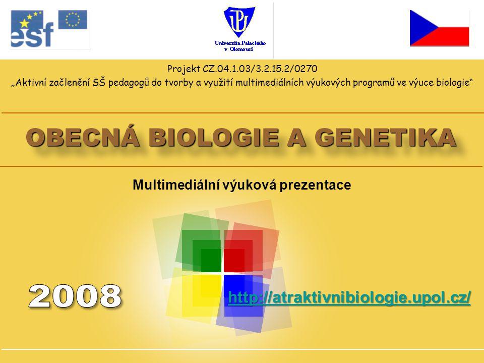 """Projekt CZ.04.1.03/3.2.15.2/0270 """"Aktivní začlenění SŠ pedagogů do tvorby a využití multimediálních výukových programů ve výuce biologie"""" OBECNÁ BIOLO"""