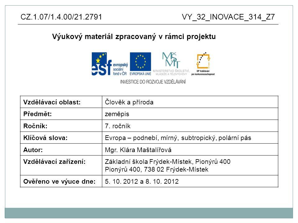 Anotace: výukový materiál vytvořen jako prezentace v aplikaci Microsoft PowerPoint pro využití není nutné připojení na internet Charakteristika podnebí v jednotlivých částech Evropy, faktory ovlivňující podnebí