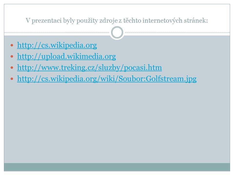 V prezentaci byly použity zdroje z těchto internetových stránek: http://cs.wikipedia.org http://upload.wikimedia.org http://www.treking.cz/sluzby/poca