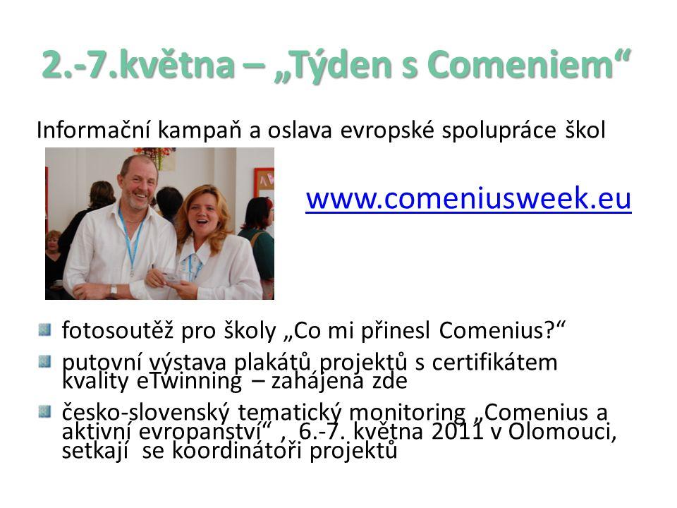 """2.-7.května – """"Týden s Comeniem"""" Informační kampaň a oslava evropské spolupráce škol www.comeniusweek.eu fotosoutěž pro školy """"Co mi přinesl Comenius?"""