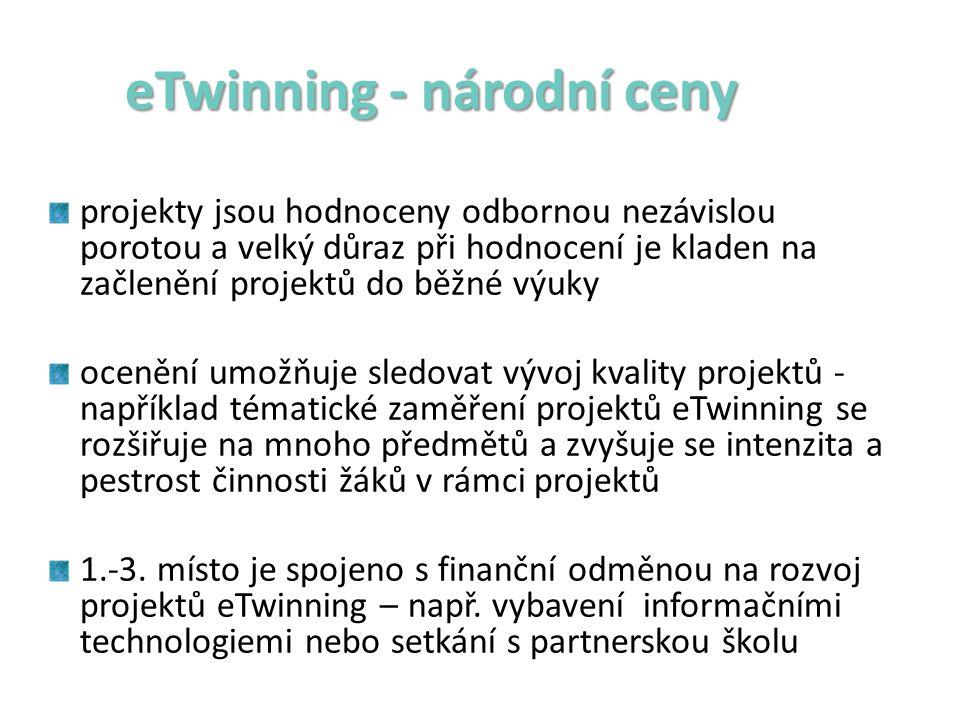 eTwinning - národní ceny eTwinning - národní ceny projekty jsou hodnoceny odbornou nezávislou porotou a velký důraz při hodnocení je kladen na začleně