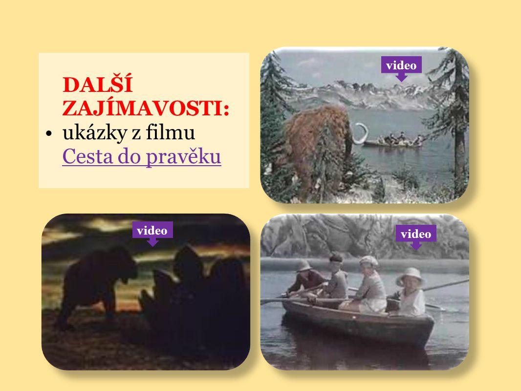 DALŠÍ ZAJÍMAVOSTI: ukázky z filmu Cesta do pravěku Cesta do pravěku video