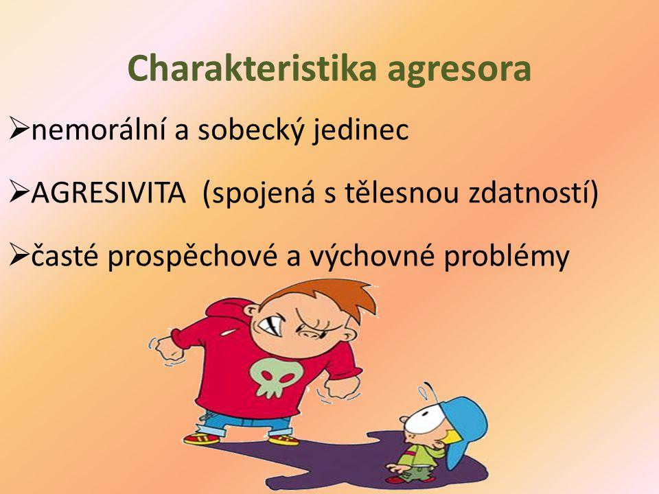Charakteristika oběti  viditělně bojácný jedinec  může mít tělesný handicap (např.