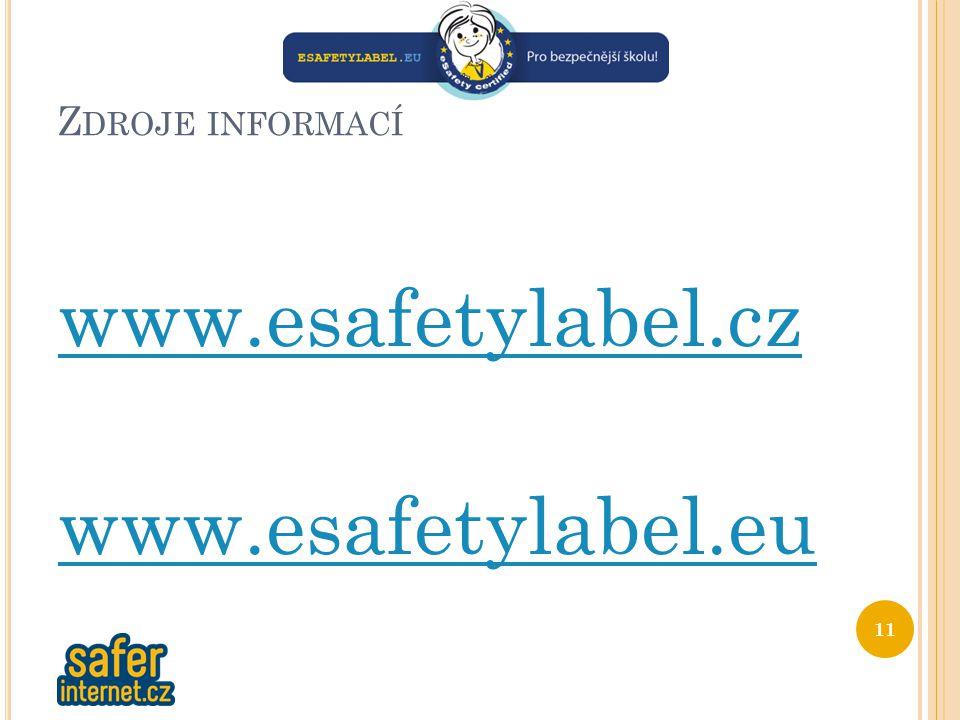Z DROJE INFORMACÍ www.esafetylabel.cz www.esafetylabel.eu 11