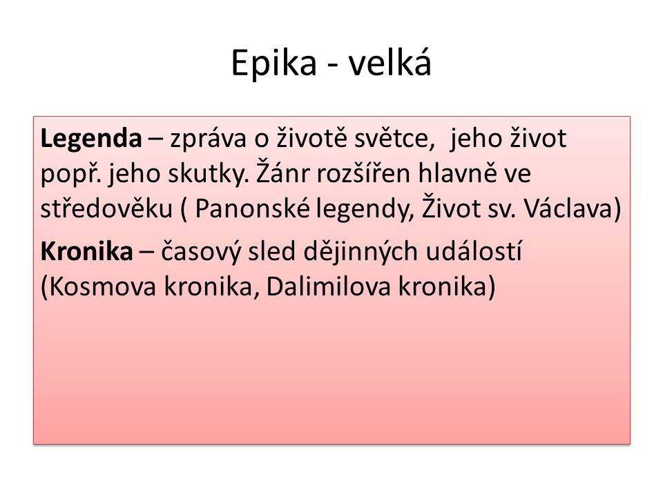 Epika - velká Legenda – zpráva o životě světce, jeho život popř.