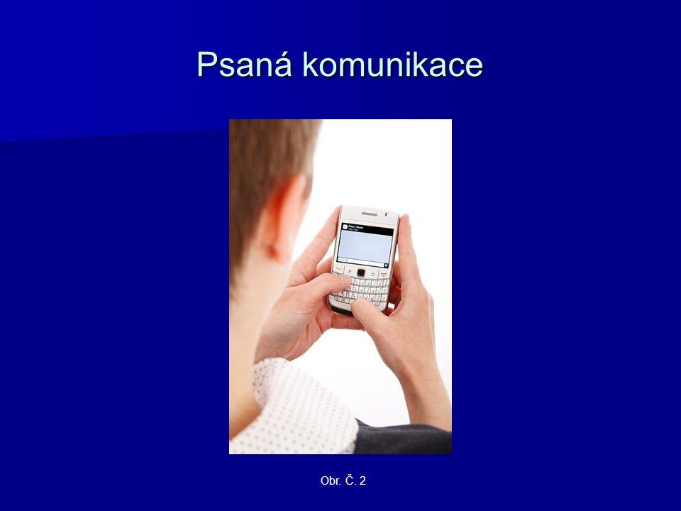 Psaná komunikace Obr. Č. 2