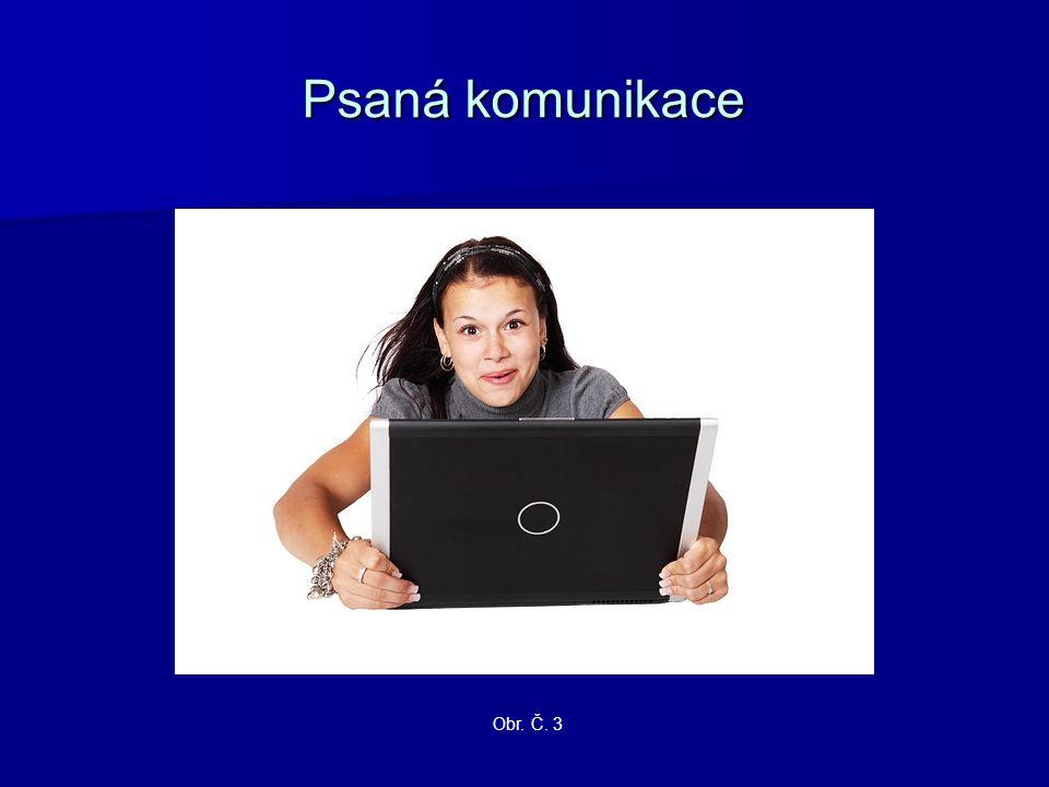 Psaná komunikace Obr. Č. 3
