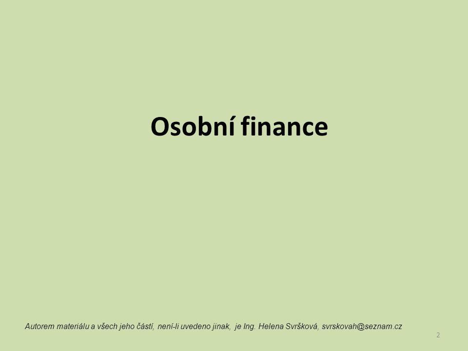 Osobní finance Autorem materiálu a všech jeho částí, není-li uvedeno jinak, je Ing.